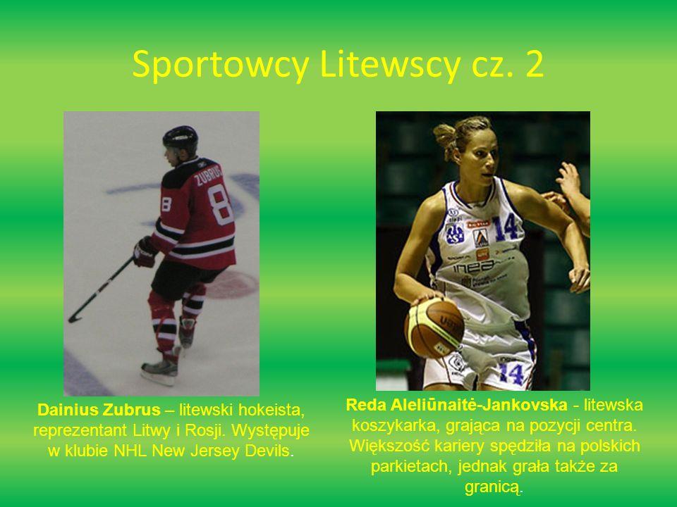 Sportowcy Litewscy cz.2 Dainius Zubrus – litewski hokeista, reprezentant Litwy i Rosji.