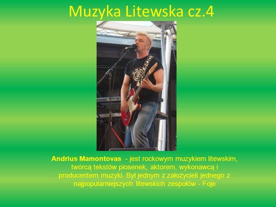 Muzyka Litewska cz.4 Andrius Mamontovas - jest rockowym muzykiem litewskim, twórcą tekstów piosenek, aktorem, wykonawcą i producentem muzyki.