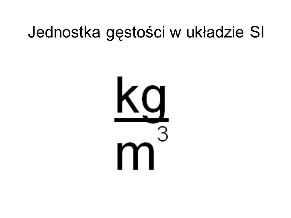 Do rozwiązywania zadań, często używamy gęstości wyrażonej inaczej Gęstość ciał stałych w Gęstość gazów w