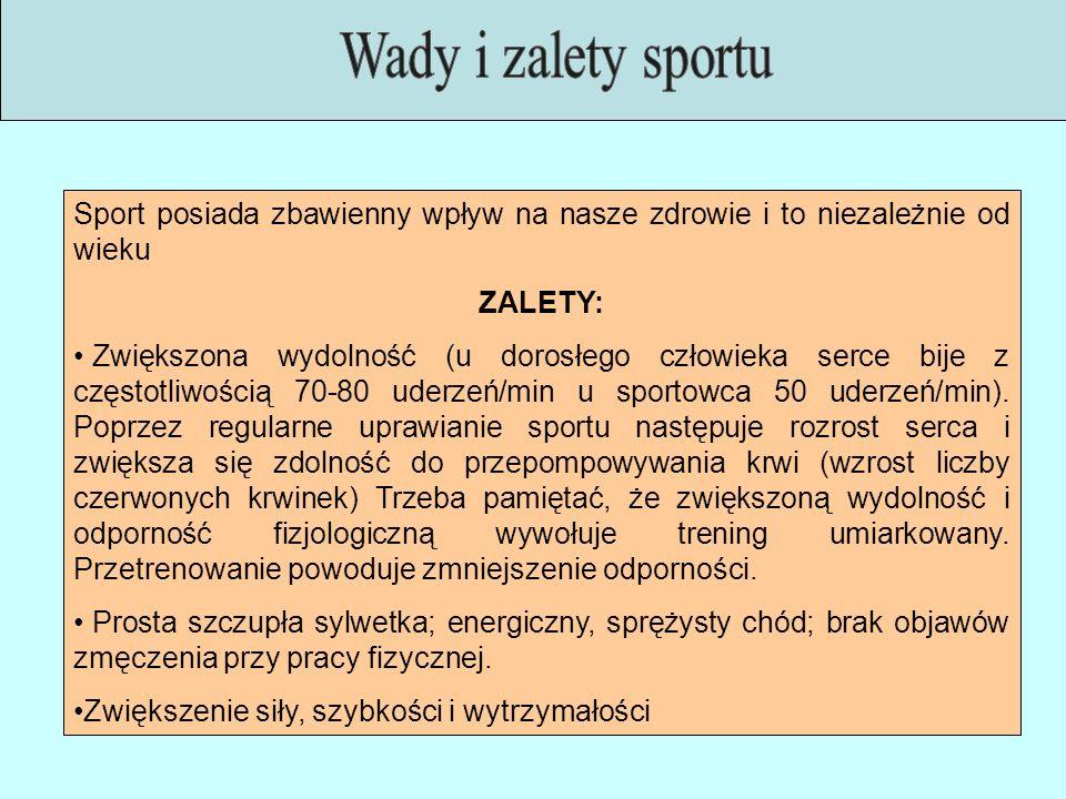Sport posiada zbawienny wpływ na nasze zdrowie i to niezależnie od wieku ZALETY: Zwiększona wydolność (u dorosłego człowieka serce bije z częstotliwoś