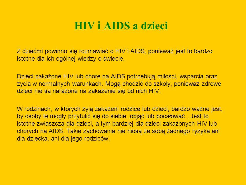 HIV i AIDS a dzieci Z dziećmi powinno się rozmawiać o HIV i AIDS, ponieważ jest to bardzo istotne dla ich ogólnej wiedzy o świecie. Dzieci zakażone HI