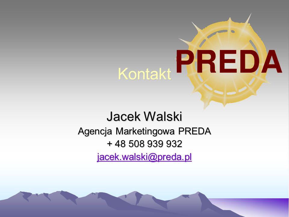 Kontakt Jacek Walski Agencja Marketingowa PREDA + 48 508 939 932 jacek.walski@preda.pl