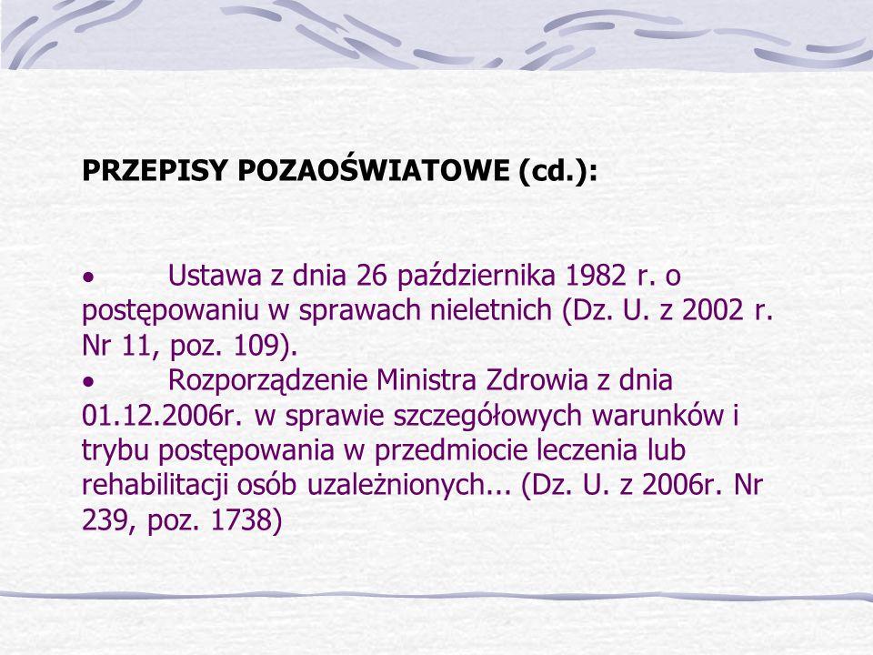 PRZEPISY POZAOŚWIATOWE (cd.): Ustawa z dnia 26 października 1982 r. o postępowaniu w sprawach nieletnich (Dz. U. z 2002 r. Nr 11, poz. 109). Rozporząd