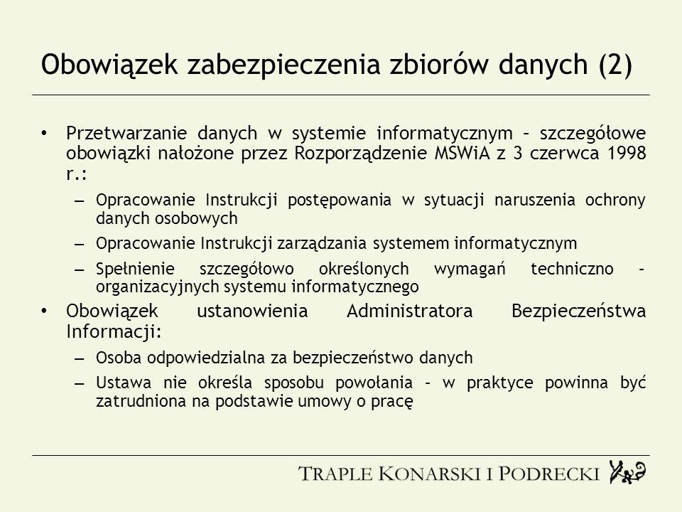 Obowiązek zabezpieczenia zbiorów danych (2) Przetwarzanie danych w systemie informatycznym – szczegółowe obowiązki nałożone przez Rozporządzenie MSWiA