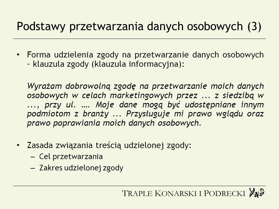 Podstawy przetwarzania danych osobowych (3) Forma udzielenia zgody na przetwarzanie danych osobowych – klauzula zgody (klauzula informacyjna): Wyrażam