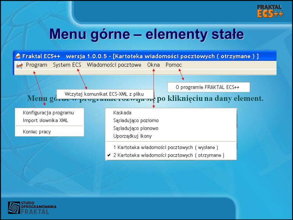 Menu górne – elementy stałe Menu górne w programie rozwija się po kliknięciu na dany element.