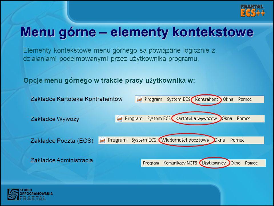 Menu górne – elementy kontekstowe Elementy kontekstowe menu górnego są powiązane logicznie z działaniami podejmowanymi przez użytkownika programu. Opc