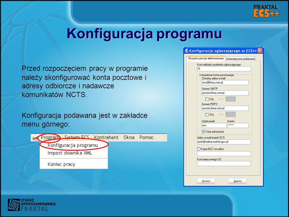Konfiguracja programu Przed rozpoczęciem pracy w programie należy skonfigurować konta pocztowe i adresy odbiorcze i nadawcze komunikatów NCTS. Konfigu