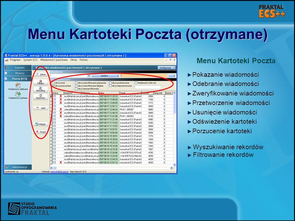 Menu Kartoteki Poczta (otrzymane) Menu Kartoteki Poczta Pokazanie wiadomości Odebranie wiadomości Zweryfikowanie wiadomości Przetworzenie wiadomości U