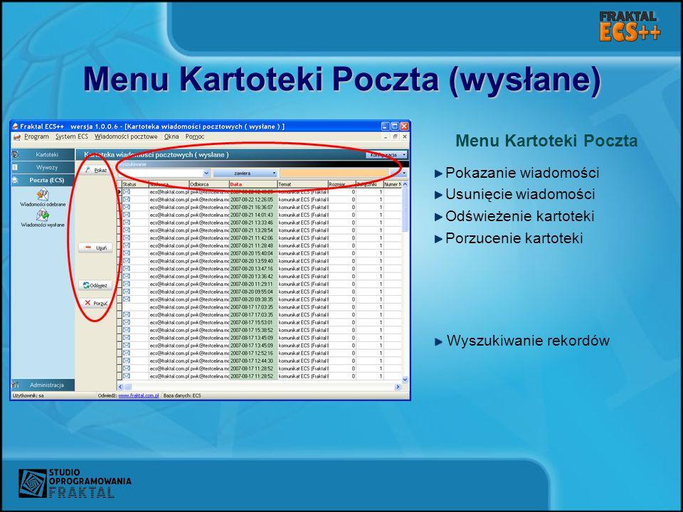 Menu Kartoteki Poczta (wysłane) Menu Kartoteki Poczta Pokazanie wiadomości Usunięcie wiadomości Odświeżenie kartoteki Porzucenie kartoteki Wyszukiwanie rekordów