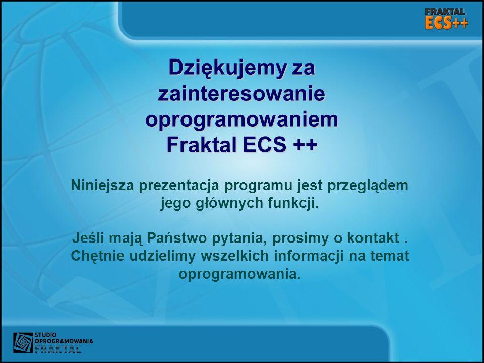 Dziękujemy za zainteresowanie oprogramowaniem Fraktal ECS ++ Niniejsza prezentacja programu jest przeglądem jego głównych funkcji. Jeśli mają Państwo