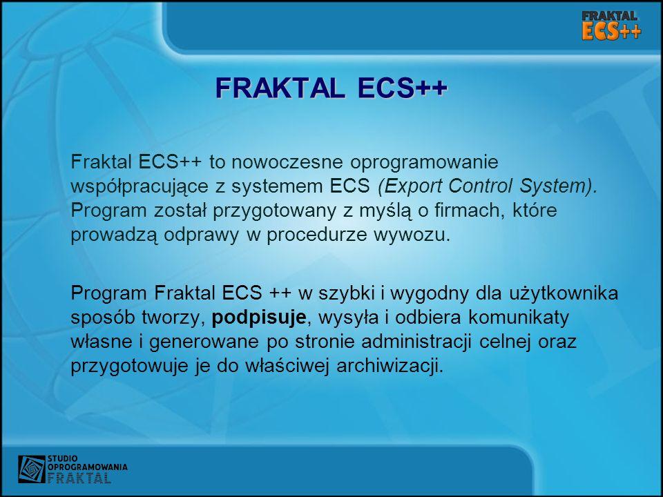 FRAKTAL ECS++ Fraktal ECS++ to nowoczesne oprogramowanie współpracujące z systemem ECS (Export Control System). Program został przygotowany z myślą o