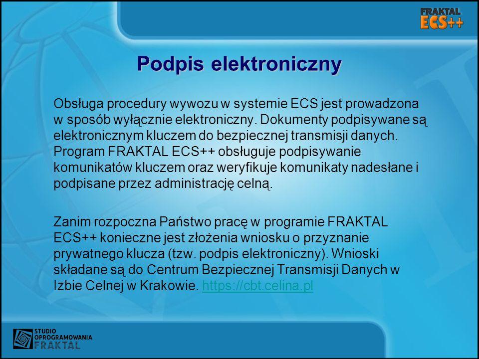 Podpis elektroniczny Obsługa procedury wywozu w systemie ECS jest prowadzona w sposób wyłącznie elektroniczny. Dokumenty podpisywane są elektronicznym