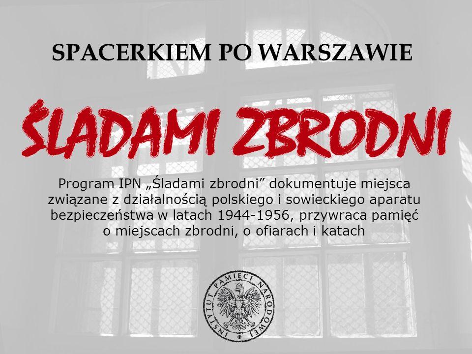 Program IPN Śladami zbrodni dokumentuje miejsca związane z działalnością polskiego i sowieckiego aparatu bezpieczeństwa w latach 1944-1956, przywraca