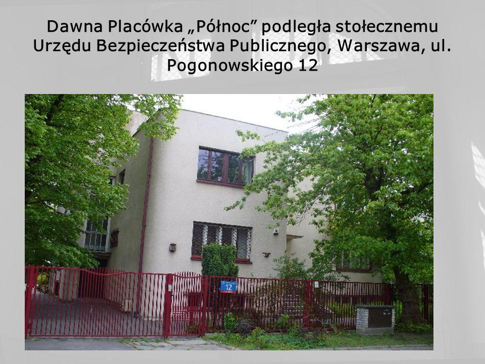 Dawna Placówka Północ podległa stołecznemu Urzędu Bezpieczeństwa Publicznego, Warszawa, ul. Pogonowskiego 12