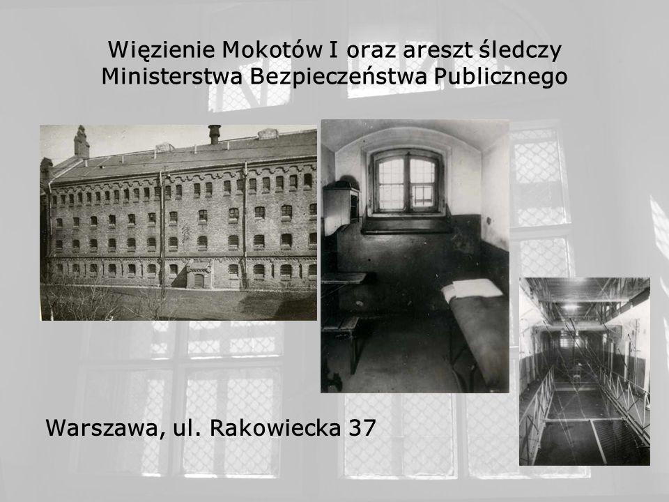Więzienie Mokotów I oraz areszt śledczy Ministerstwa Bezpieczeństwa Publicznego Warszawa, ul. Rakowiecka 37