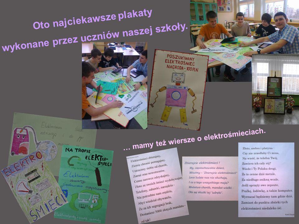 Oto najciekawsze plakaty wykonane przez uczniów naszej szkoły. … mamy też wiersze o elektrośmieciach.