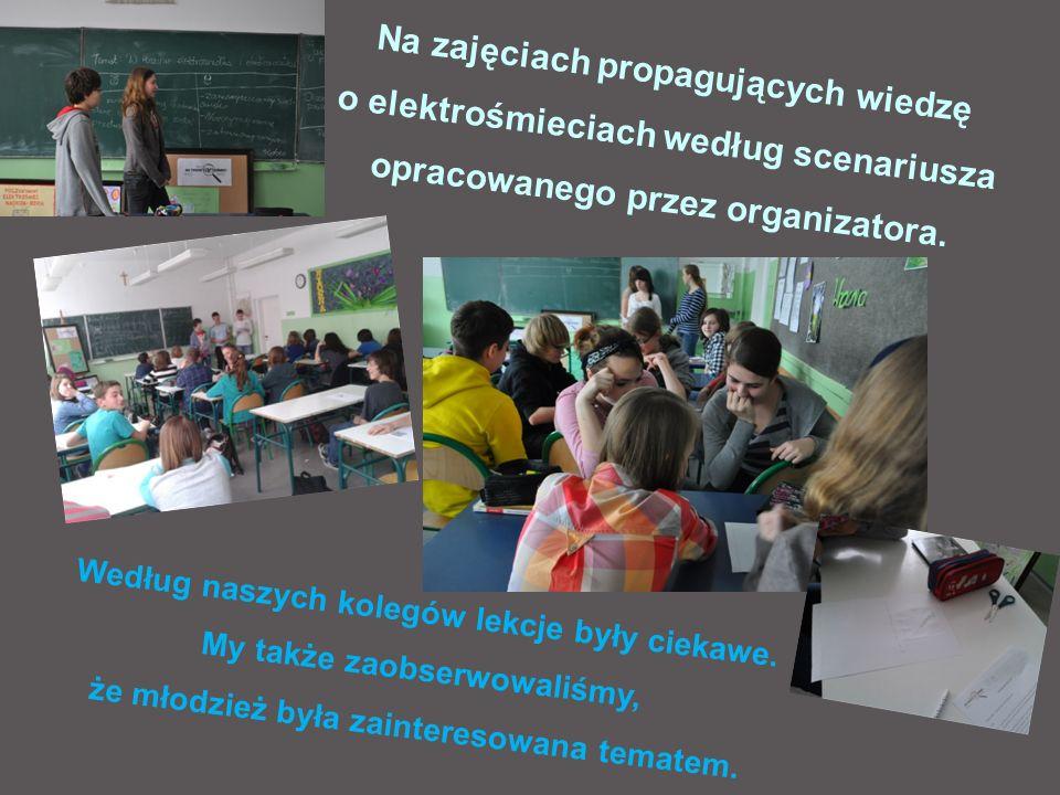 Na zajęciach propagujących wiedzę o elektrośmieciach według scenariusza opracowanego przez organizatora. Według naszych kolegów lekcje były ciekawe. M