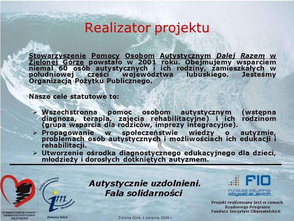 Realizator projektu Stowarzyszenie Pomocy Osobom Autystycznym Dalej Razem w Zielonej Górze powstało w 2001 roku.