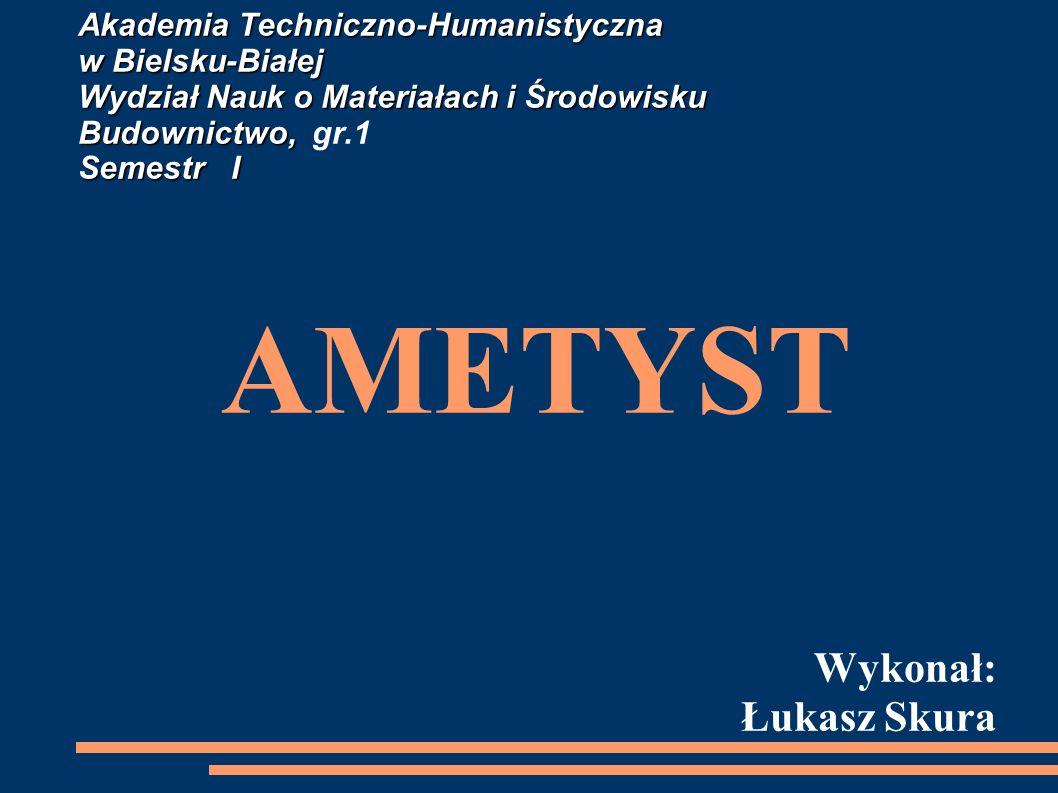 Ametyst Jest to minerał półszlachetny, odmiana kwarcu (SiO 2 ) o naturalnej barwie w kolorze fioletu lub głębokiej purpury.