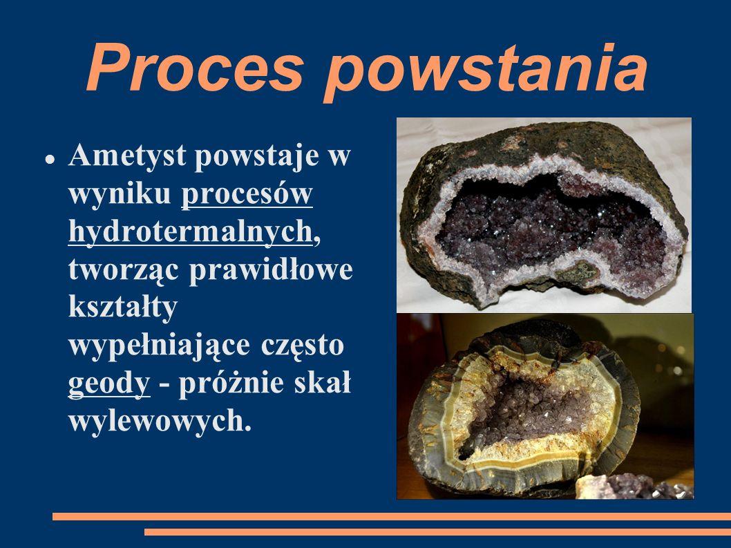 Proces powstania Ametyst powstaje w wyniku procesów hydrotermalnych, tworząc prawidłowe kształty wypełniające często geody - próżnie skał wylewowych.