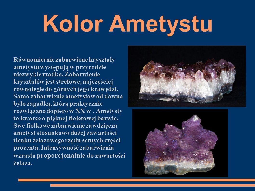 Kolor Ametystu Równomiernie zabarwione kryształy ametystu występują w przyrodzie niezwykle rzadko. Zabarwienie kryształów jest strefowe, najczęściej r