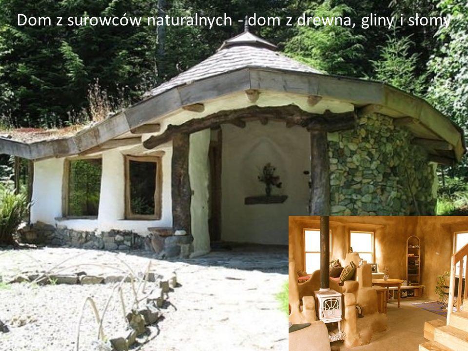 Dom z surowców naturalnych - dom z drewna, gliny i słomy