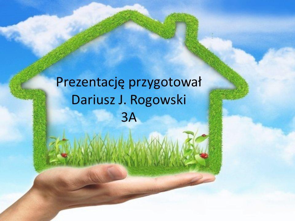 Prezentację przygotował Dariusz J. Rogowski 3A