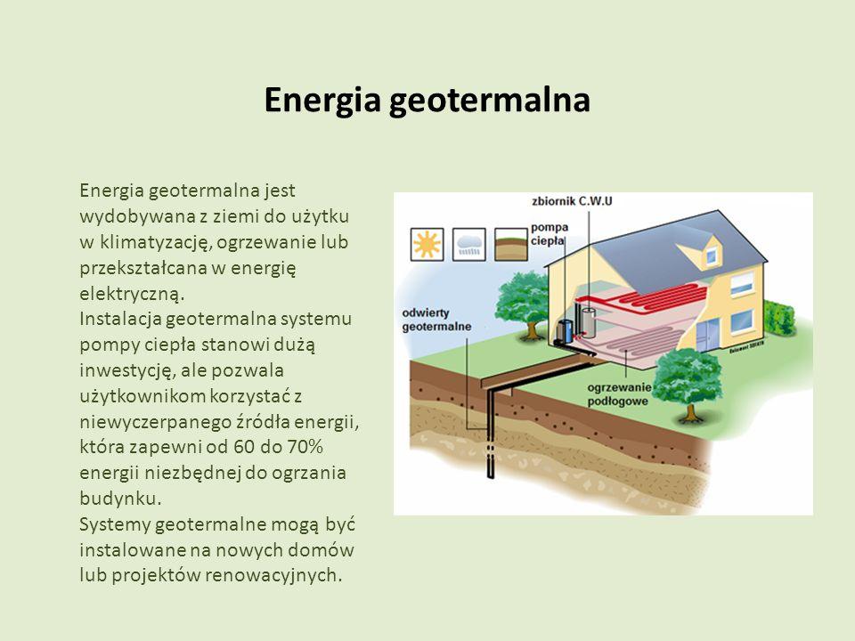 Energia geotermalna jest wydobywana z ziemi do użytku w klimatyzację, ogrzewanie lub przekształcana w energię elektryczną. Instalacja geotermalna syst