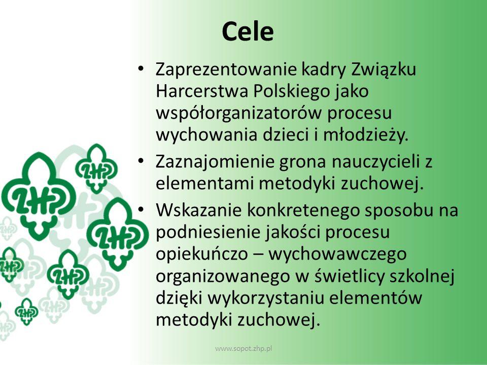 Cele Zaprezentowanie kadry Związku Harcerstwa Polskiego jako współorganizatorów procesu wychowania dzieci i młodzieży. Zaznajomienie grona nauczycieli