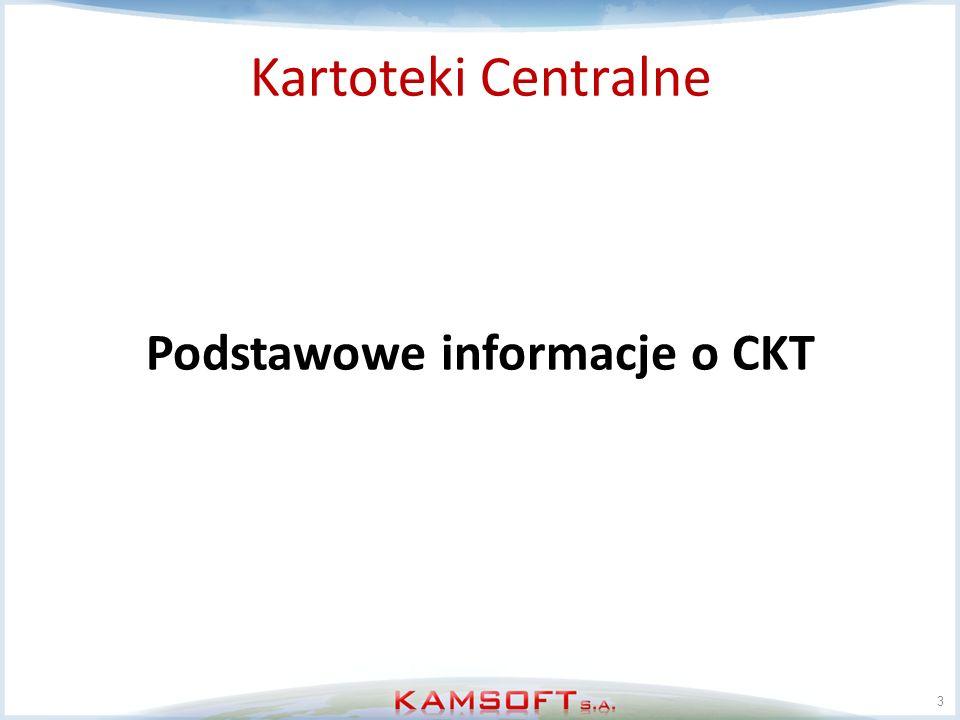 3 Kartoteki Centralne Podstawowe informacje o CKT