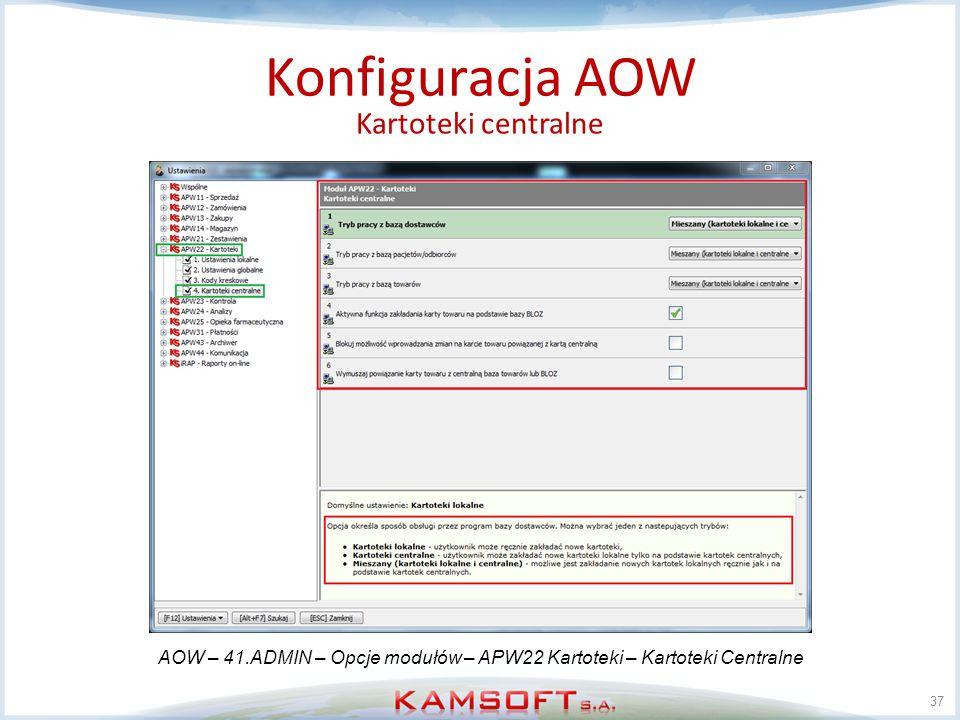 37 Konfiguracja AOW Kartoteki centralne AOW – 41.ADMIN – Opcje modułów – APW22 Kartoteki – Kartoteki Centralne