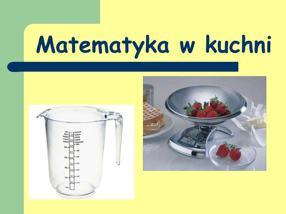 Matematyka w kuchni