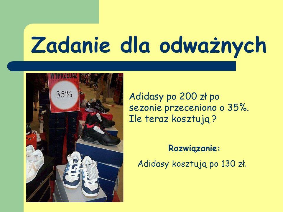 Zadanie dla odważnych Adidasy po 200 zł po sezonie przeceniono o 35%.