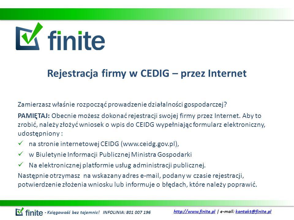 Rejestracja firmy w CEDIG – przez Internet Zamierzasz właśnie rozpocząć prowadzenie działalności gospodarczej? PAMIĘTAJ: Obecnie możesz dokonać rejest