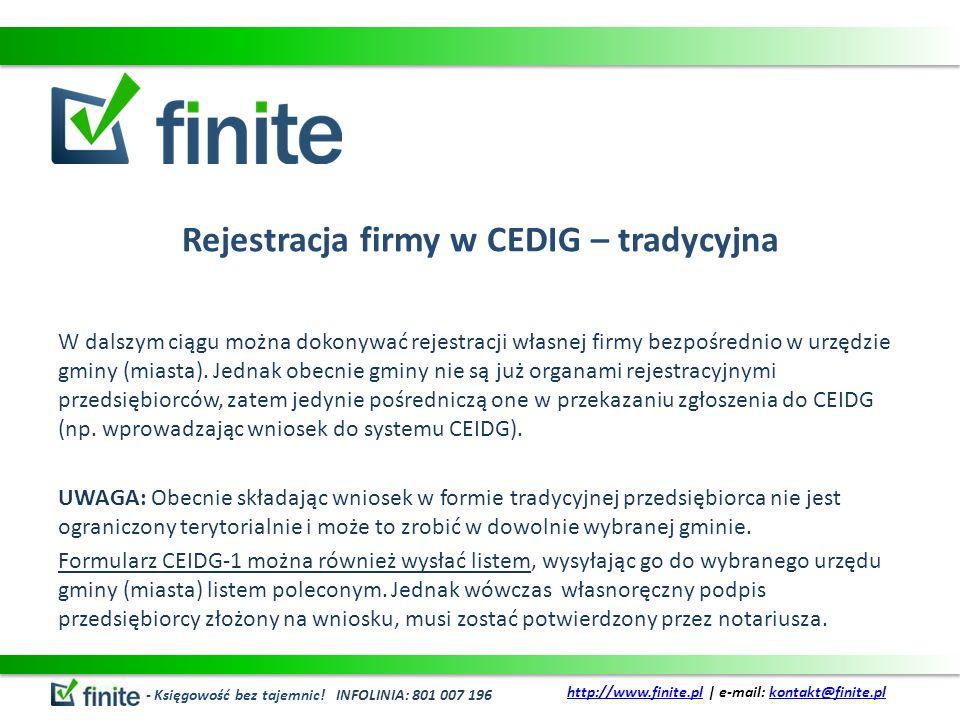 Rejestracja firmy w CEDIG – tradycyjna W dalszym ciągu można dokonywać rejestracji własnej firmy bezpośrednio w urzędzie gminy (miasta). Jednak obecni