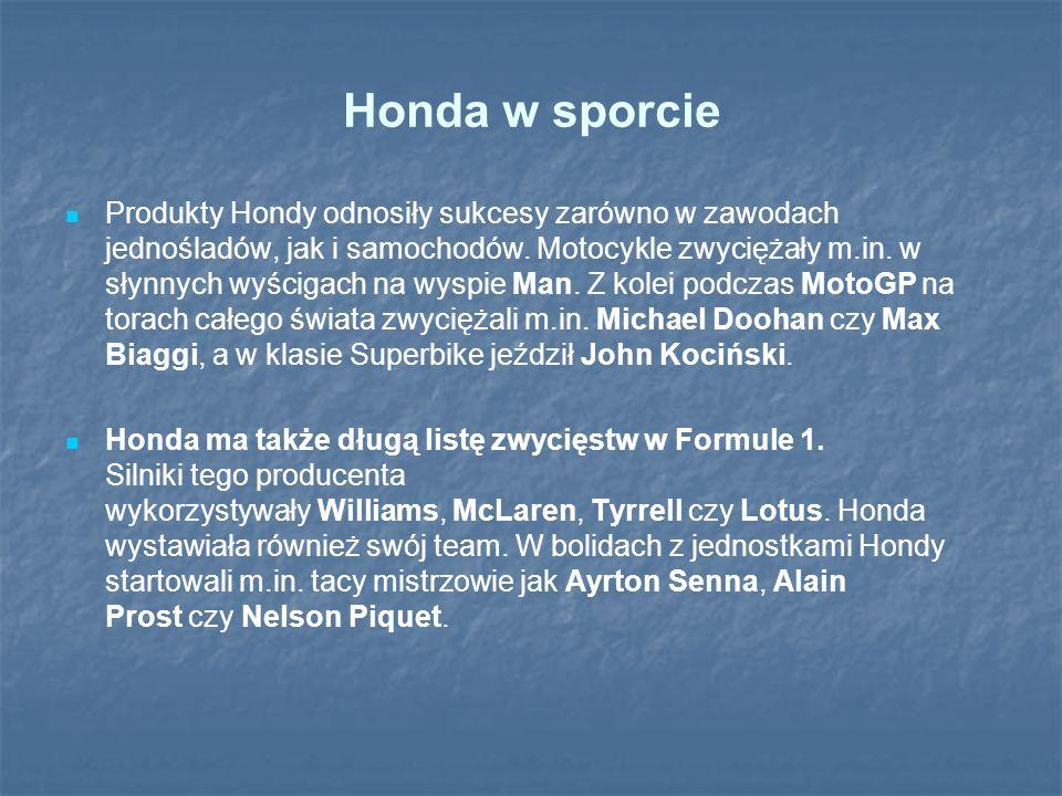 Honda w sporcie Produkty Hondy odnosiły sukcesy zarówno w zawodach jednośladów, jak i samochodów. Motocykle zwyciężały m.in. w słynnych wyścigach na w