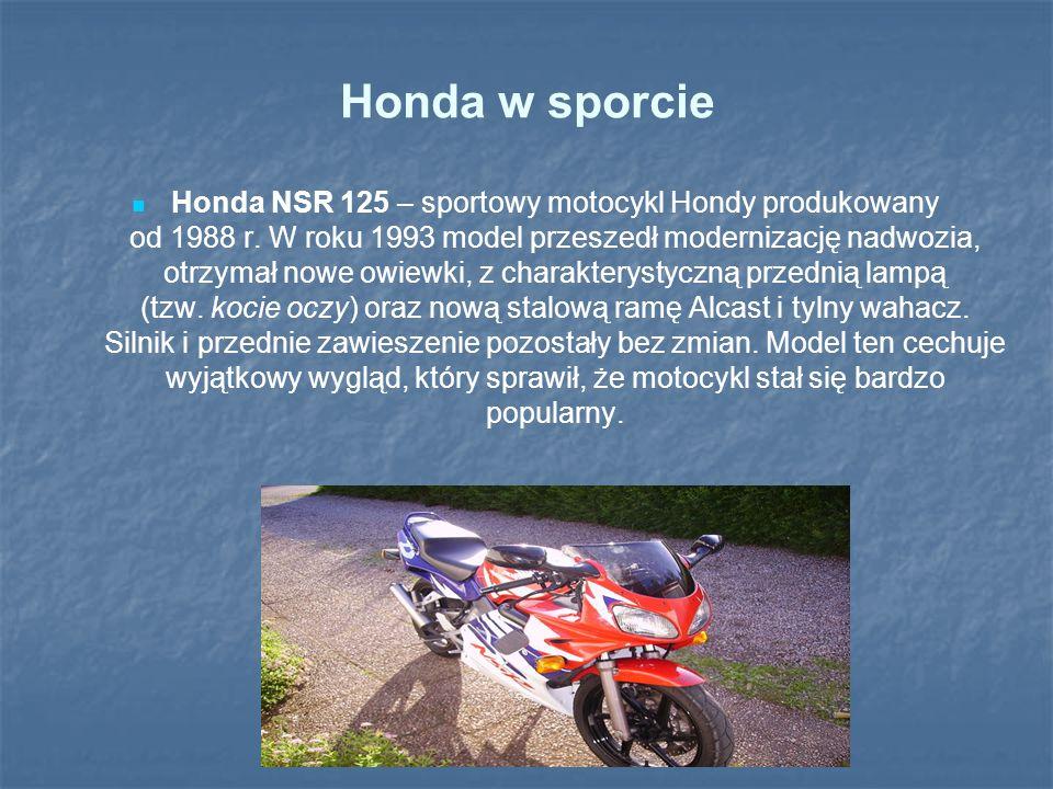 Honda w sporcie Honda NSR 125 – sportowy motocykl Hondy produkowany od 1988 r. W roku 1993 model przeszedł modernizację nadwozia, otrzymał nowe owiewk