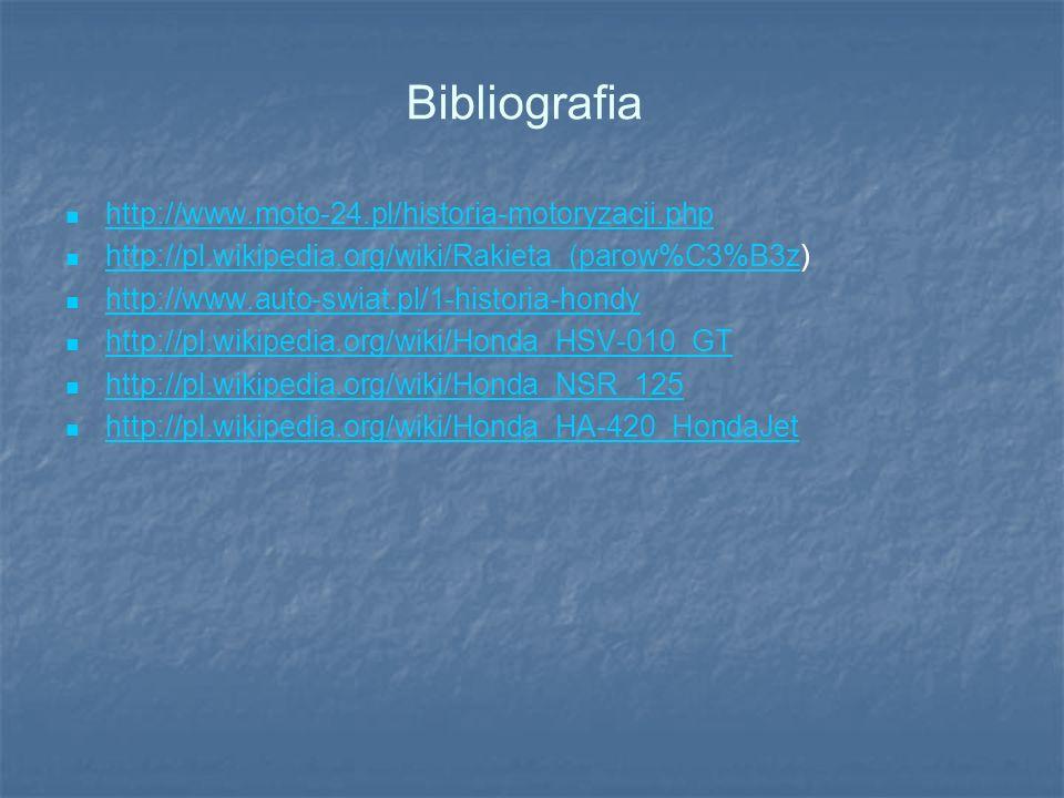 Bibliografia http://www.moto-24.pl/historia-motoryzacji.php http://pl.wikipedia.org/wiki/Rakieta_(parow%C3%B3z) http://pl.wikipedia.org/wiki/Rakieta_(