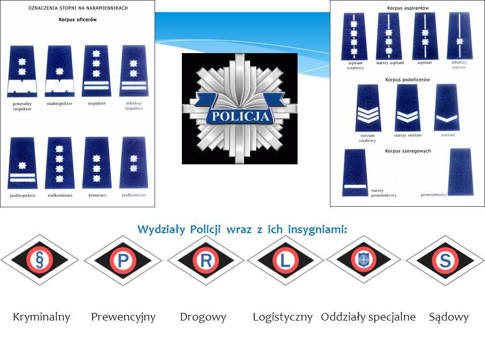 Kryminalny Prewencyjny Drogowy Logistyczny Oddziały specjalne Sądowy Wydziały Policji wraz z ich insygniami:
