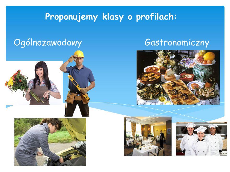 Proponujemy klasy o profilach: Ogólnozawodowy Gastronomiczny