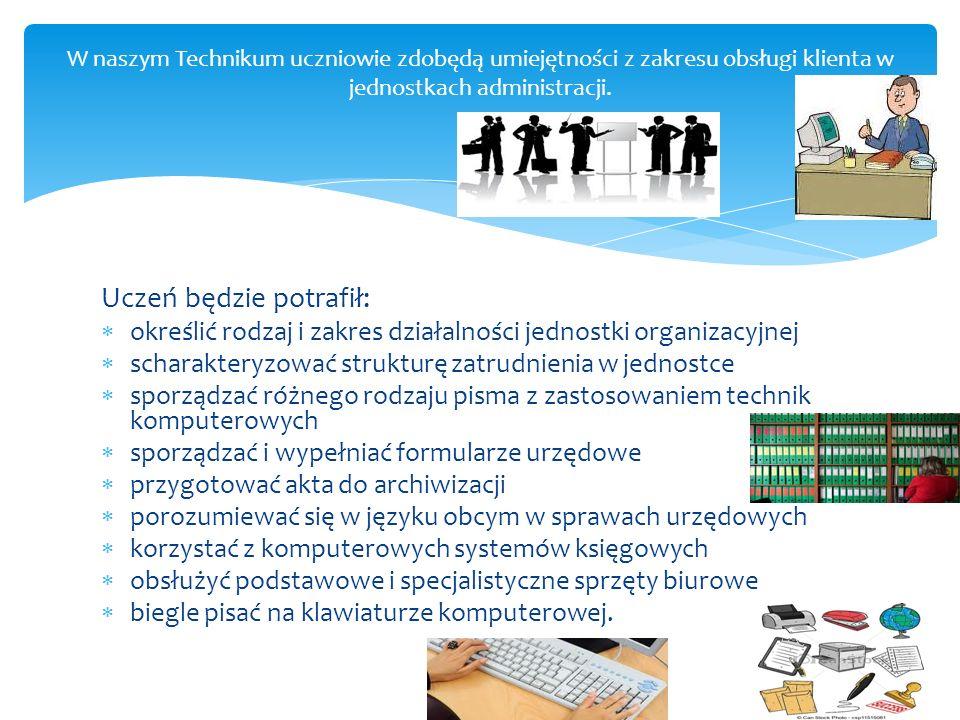 Uczeń będzie potrafił: określić rodzaj i zakres działalności jednostki organizacyjnej scharakteryzować strukturę zatrudnienia w jednostce sporządzać r