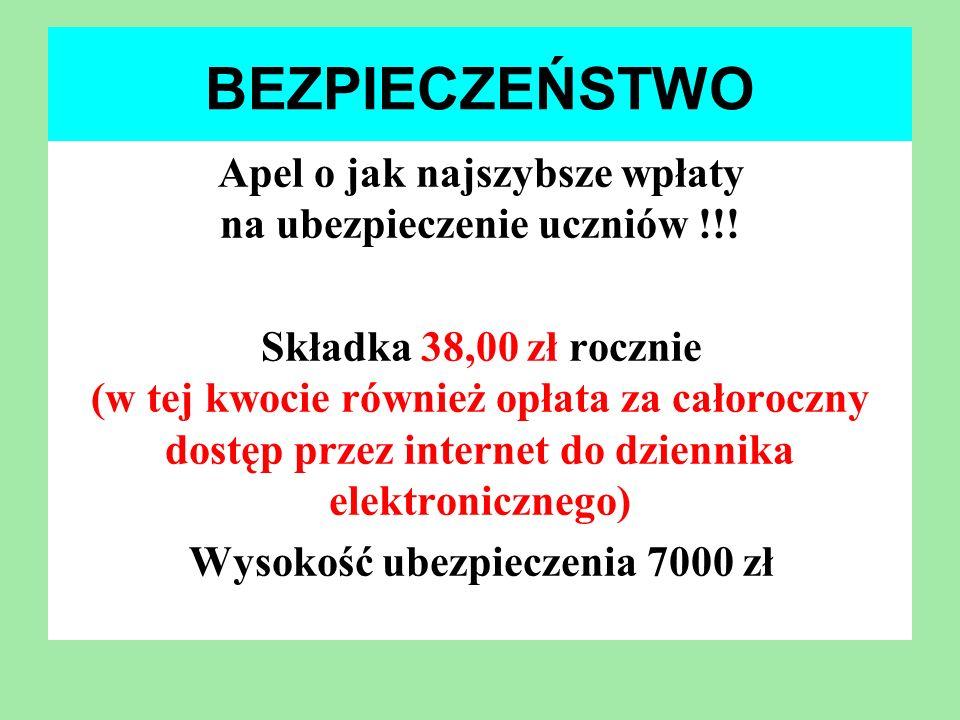 BEZPIECZEŃSTWO Apel o jak najszybsze wpłaty na ubezpieczenie uczniów !!! Składka 38,00 zł rocznie (w tej kwocie również opłata za całoroczny dostęp pr