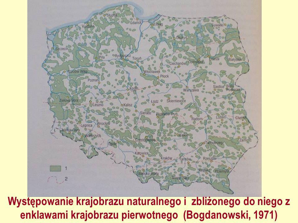 Występowanie krajobrazu naturalnego i zbliżonego do niego z enklawami krajobrazu pierwotnego (Bogdanowski, 1971)