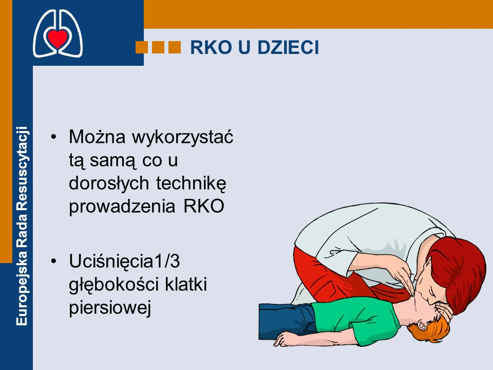 RKO U DZIECI Można wykorzystać tą samą co u dorosłych technikę prowadzenia RKO Uciśnięcia1/3 głębokości klatki piersiowej