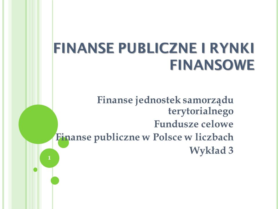 FINANSE PUBLICZNE I RYNKI FINANSOWE Finanse jednostek samorządu terytorialnego Fundusze celowe Finanse publiczne w Polsce w liczbach Wykład 3 1