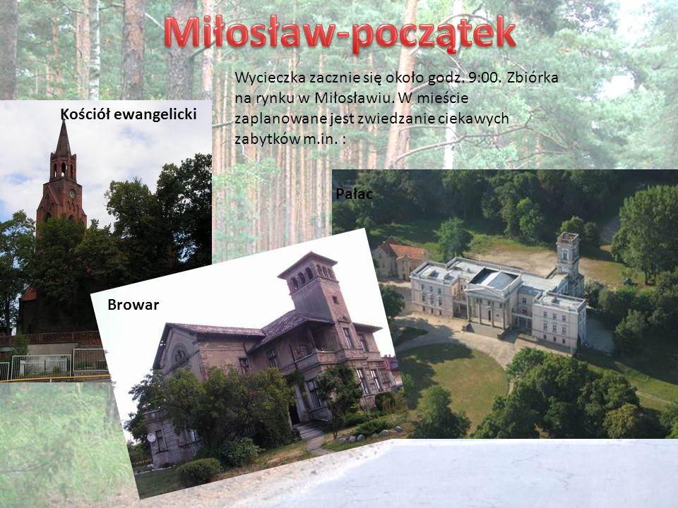 Kościół ewangelicki Pałac Browar Wycieczka zacznie się około godz. 9:00. Zbiórka na rynku w Miłosławiu. W mieście zaplanowane jest zwiedzanie ciekawyc