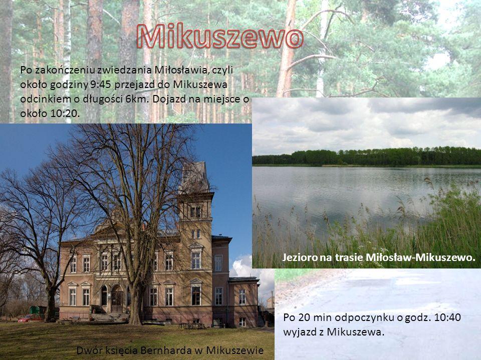Po zakończeniu zwiedzania Miłosławia, czyli około godziny 9:45 przejazd do Mikuszewa odcinkiem o długości 6km. Dojazd na miejsce o około 10:20. Dwór k