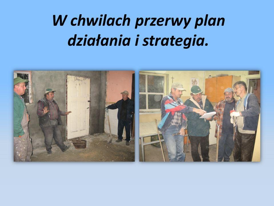 W chwilach przerwy plan działania i strategia.