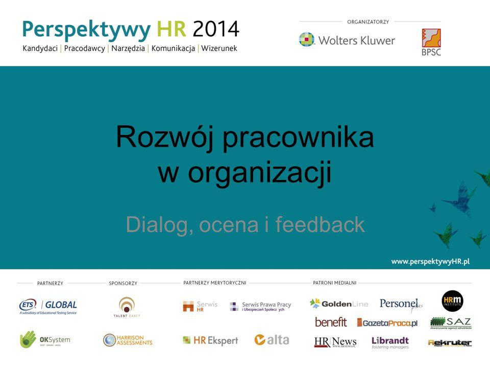 Rozwój pracownika w organizacji Dialog, ocena i feedback